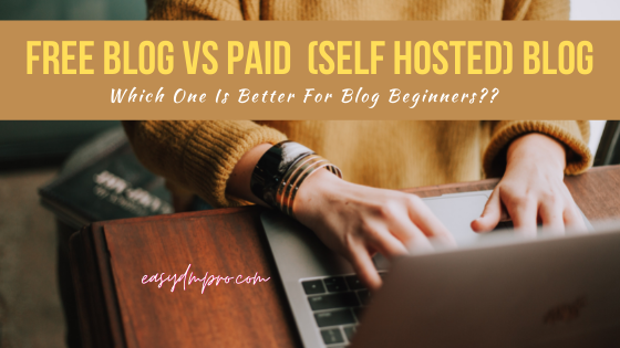 Free Vs Paid Blog. Which Is Well Suited For Blog Beginners?